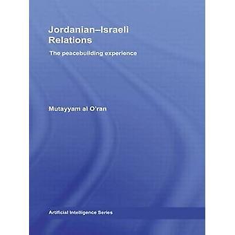 JordanianIsraeli Relations The Peacebuilding Experience by Al ORan & Mutayyam