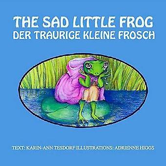 Der Traurige Kleine Frosch by Tesdorf & Karin Ann