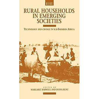 Rural Households in Emerging Societies Technology and Change in SubSaharan Africa by Haswell & Margaret R.