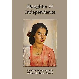Daughter of Independence by Alcock & Bryce