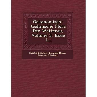 Oekonomischtechnische Flora Der Wetterau Volume 3 Issue 1... by Grtner & Gottfried