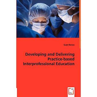 Desenvolver e fornecer educação interprofissional Practicebased por Reeves & Scott