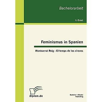Feminismus in Spanien Montserrat Roig El temps de les cireres da I. & Ernst