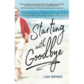 À partir d'au revoir - mémoires d'une fille d'amour après la perte par Lisa