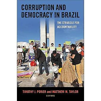 Corruption and Democracy in Brazil - The Struggle for Accountability b
