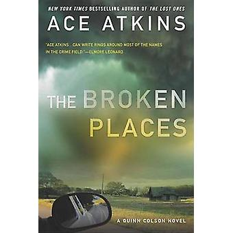 The Broken Places by Ace Atkins - 9780425267752 Book