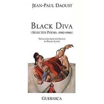 Black Diva - Selected Poems - 1982-86 by Jean-Paul Daoust - Daniel Slo