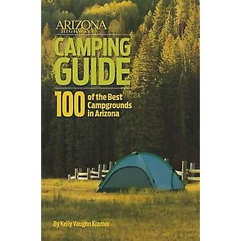 Arizona Highways Camping Guide - 100 of the Best Campgrounds in Arizon