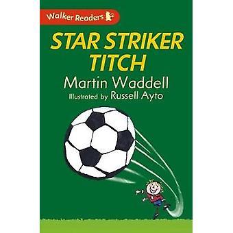 Star Striker Titch by Martin Waddell - Russell Ayto - 9781406378771 B