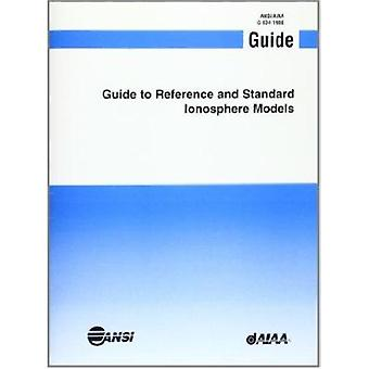 Aiaa Guide to Reference and Standard Ionosphere Models by AIAA (Ameri