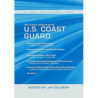 The U.S. Naval Institute on the U.S. Coast Guard - U.S. Naval Institut