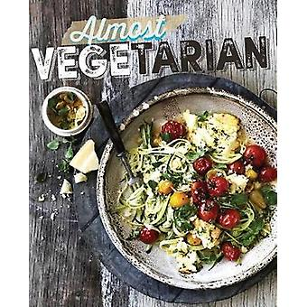 Almost Vegetarian by The Australia Women's Weekly Test Kitchen - 9781