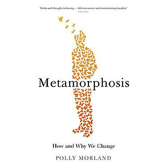 Metamorphosis - How and Why We Change by Polly Morland - 9781781254127