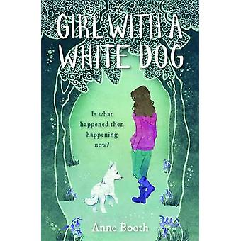 Girl with a White Dog by Anne Booth - 9781846471810 Book