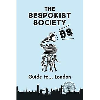 The Bespokist Society Guide to London by Bespokist Ltd - 978191261514