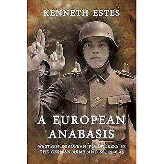 Een Europese Anabasis: West-Europese vrijwilligers in het Duitse leger en SS, 1940-45