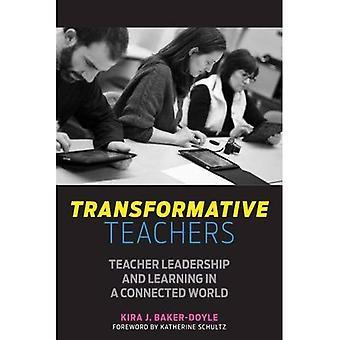 Przekształcające nauczycieli: Nauczyciel przywództwa i uczenia się w globalnej sieci