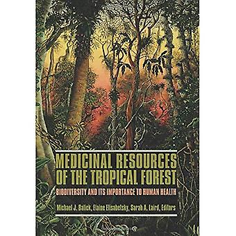 Medicinal Resources of the Tropical Forest: Biodiversity and Its Importance to Human Health (Biology and Resource Management Series)