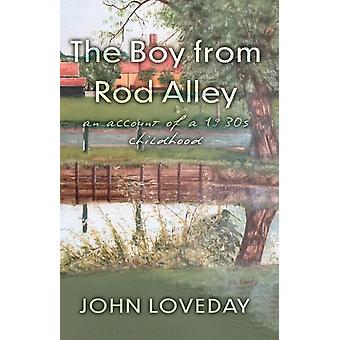 The Boy from Rod Alley by Loveday & John