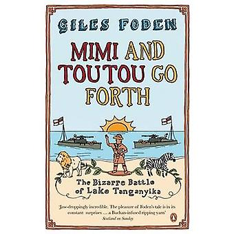 Mimi e Toutou Go Forth por Giles Foden