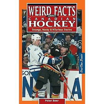 Weird Facts About Canadian Hockey - Strange - Wacky & Hilarious Storie
