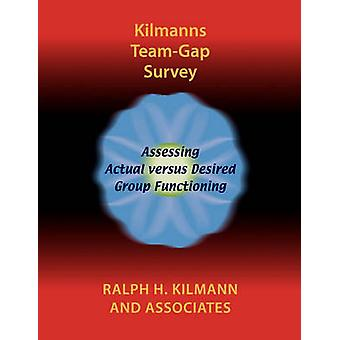 Kilmanns TeamGap Survey by Kilmann & Ralph H.
