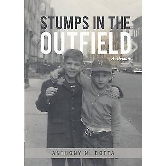 Stumps in the Outfield by Botta & Anthony N.