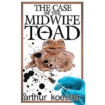 The Case of the Midwife Toad by Koestler & Arthur