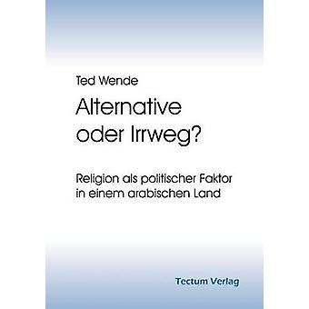 Alternative oder Irrweg by Wende & Ted