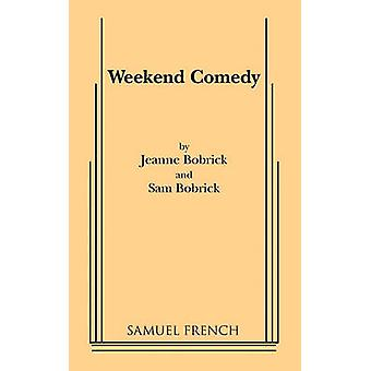 Weekend Comedy by Bobrick & Jeanne