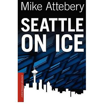 Seattle On Ice by Attebery & Mike