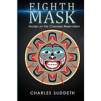 Eighth Mask Murder on the Cherokee Reservation by Suddeth & Charles