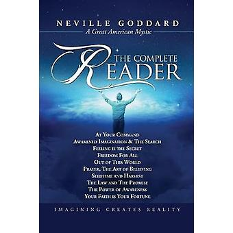 Neville Goddard The Complete Reader by Neville Goddard