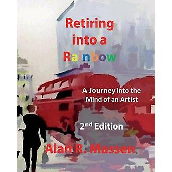 Retiring into a Rainbow 2nd Edition by Massen & Alan R