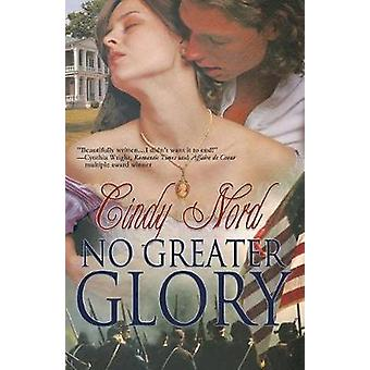NO GREATER GLORY by Nord & Cindy
