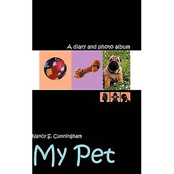 My Pet  A diary and photo album by Cunningham & Nancy S.