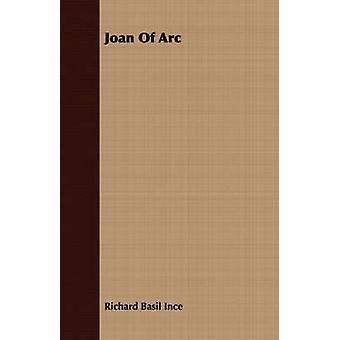 Joan of Arc by Ince & Richard Basil
