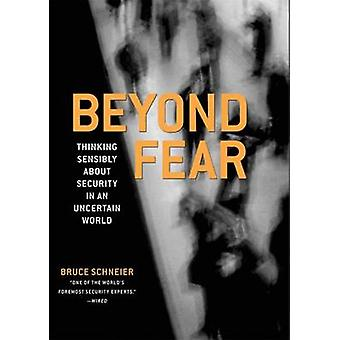 Beyond Fear Thinking Sensibly about Security in an Uncertain World by Schneier & Bruce