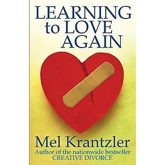 Learning to Love Again by Krantzler & Mel