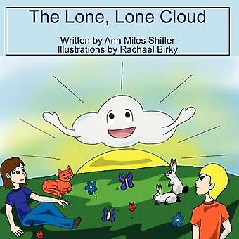 The Lone Lone Cloud by Shifler & Ann
