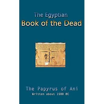 The Egyptian Book of the Dead by Budge & Ernest A. Wallis