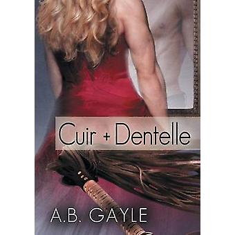 Cuir  Dentelle by Gayle & A.B.