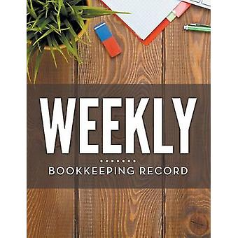 Weekly Bookkeeping Record by Publishing LLC & Speedy