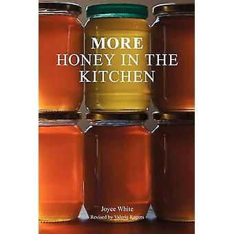 More Honey in the Kitchen by White & Joyce