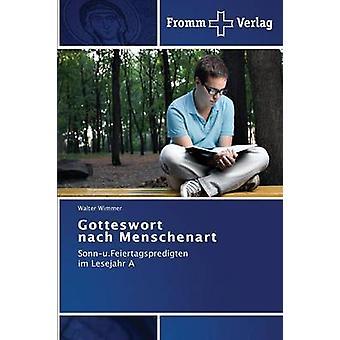 Gotteswort Nach Menschenart by Wimmer Walter