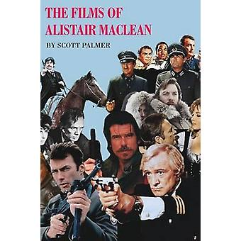 The Films of Alistair MacLean by Palmer & Scott V.