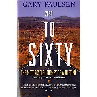 Zero to Sixty by Gary Paulsen - 9780156007047 Book