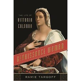 Renaissance Woman - The Life of Vittoria Colonna par Ramie Targoff - 97