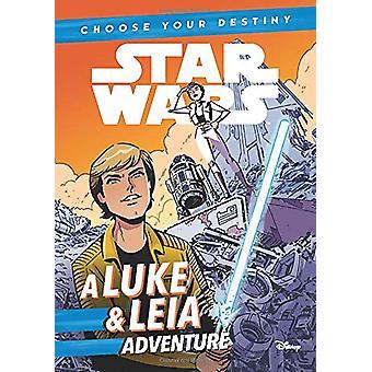 Star Wars - Choose Your Destiny - A Luke & Leia Adventure by Egmont