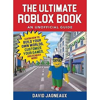 The Ultimate Roblox Book - An Unofficial Guide - Learn How to Build You